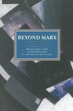 Beyond Marx : Confronting Labour-History and the Concept of Labour with the Global Labour-Relations of the Twenty-First