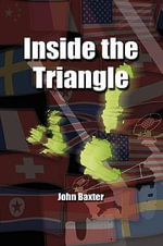 Inside the Triangle - John Baxter