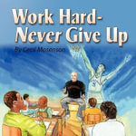 Work Hard-Never Give Up - Cecil Mosenson
