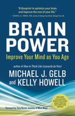 Brain Power : Improve Your Mind as You Age - Michael J. Gelb