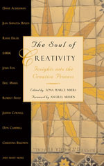 The Soul of Creativity : Insights Into the Creative Process