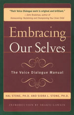 Embracing Our Selves : The Voice Dialogue Manuel - PhD Hal Stone