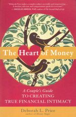 The Heart of Money : A Couple's Guide to Creating True Financial Intimacy - Deborah L. Price