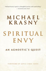 Spiritual Envy : An Agnostic's Quest - Michael Krasny