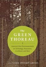 The Green Thoreau : America's First Environmentalist on Technology, Conservation, Livelihood, and More - Henry David Thoreau