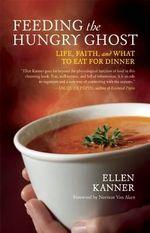 Feeding the Hungry Ghost : Life, Faith, and What to Eat for Dinner - A Satisfying Diet for Unsatisfying Times - Ellen Kanner