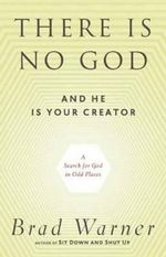 There is No God and He is Always with You : A Search for God in Odd Places - Brad Warner