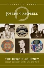 The Hero's Journey : Joseph Campbell on His Life and Work - Joseph Campbell