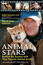 Animal Stars : Behind the Scenes with Your Favorite Animal Actors - PhD Robin Ganzert