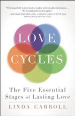 Love Cycles : Mastering the Five Essential Stages of Love - Linda Carroll
