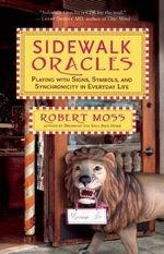 Sidewalk Oracles : Playing with Signs, Symbols, and Synchronicity in Everyday Life - Robert Moss