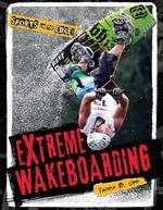 Extreme Wakeboarding - Tamara B. Orr