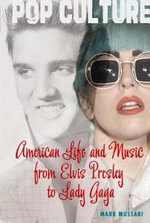 American Life and Music from Elvis to Lady Gaga - Mark Mussari