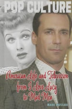 American Life and Television from I Love Lucy to Mad Men - Mark Mussari