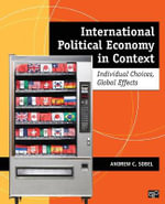 International Political Economy in Context : Individual Choices, Global Effects - Andrew Carl Sobel