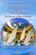 Perchance to Dream : The Frontiers of Dream Psychology - Stanley Krippner