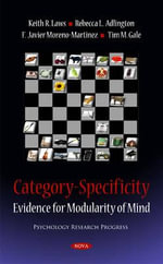 Category-Specificity : Evidence for Modularity of Mind - Keith R. Laws