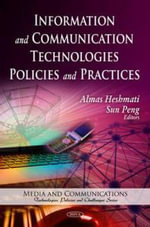 Information and Communication Technologies Policies and Practices : Media and Communications - Technologies, Policies and Challenges Ser.