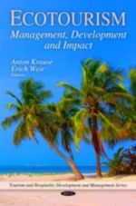 Ecotourism : Management, Development and Impact