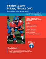 Plunkett's Sports Industry Almanac 2012 : Sports Industry Market Research, Statistics, Trends & Leading Companies - Jack W. Plunkett