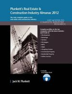 Plunkett's Real Estate & Construction Industry Almanac 2012 : Real Estate & Construction Industry Market Research, Statistics, Trends & Leading Companies - Jack W. Plunkett