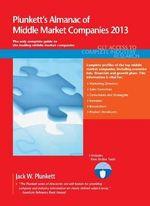Plunkett's Almanac of Middle Market Companies 2013 - Jack W. Plunkett
