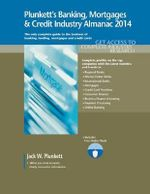 Plunkett's Banking, Mortgages & Credit Industry Almanac 2014 : Banking, Mortgages & Credit Industry Market Research, Statistics, Trends & Leading Companies - Jack W. Plunkett