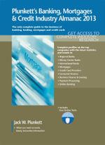 Plunkett's Banking, Mortgages & Credit Industry Almanac 2013 - Jack W. Plunkett