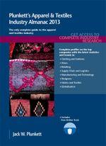Plunkett's Apparel & Textiles Industry Almanac 2013 - Jack W. Plunkett