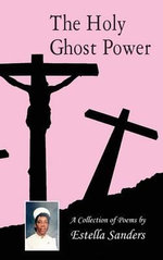 The Holy Ghost Power - Estella Sanders