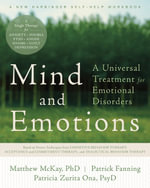 Mind and Emotions : a Universal Treatment for Emotional Disorders - Dr Matthew McKay