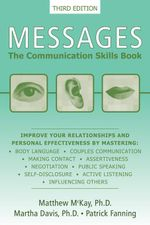 Messages : The Communication Skills Book - Matthew McKay