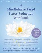 A Mindfulness-Based Stress Reduction Workbook - Bob Stahl
