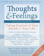 Thoughts & Feelings : Taking Control of Your Moods & Your Life - Matthew McKay