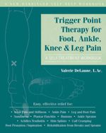 Trigger Point Therapy for Foot, Ankle, Knee, and Leg Pain : A Self-Treatment Workbook - Valerie DeLaune