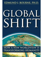Global Shift : How a New Worldview Is Transforming Humanity - Edmund J. Bourne