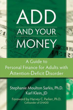 Add and Your Money : A Guide to Personal Finance for Adults with Attention-Deficit Disorder - Karl Klein