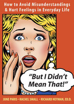 But I Didn't Mean That! : How to Avoid Misunderstandings and Hurt Feelings in Everyday Life - Richard Heyman