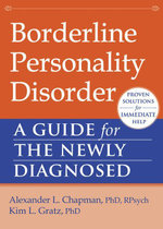 Borderline Personality Disorder : A Guide for the Newly Diagnosed - Alexander L. Chapman
