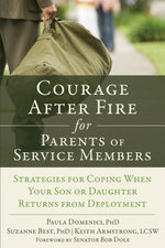 Courage After Fire for Parents of Service Members : Strategies for Coping When Your Son or Daughter Returns from Deployment - Paula Domenici