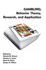 Gambling : Behavior Theory, Research, and Application