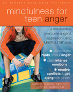 Mindfulness for Teen Anger : A Workbook to Overcome Anger and Aggression Using MBSR and DBT Skills - Jason Robert Murphy