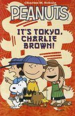 Peanuts : It's Tokyo, Charlie Brown! - Charles M Schulz