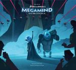 Art of Megamind :  Bad, Brilliant, Blue - Richard von Busak