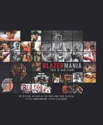 Blazermania : This Is Our Story - Wayne Thompson