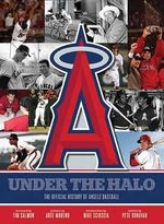 Official History of the Los Angeles Angels of Anaheim : The Official History of Angels Baseball - Pete Donovan
