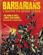 Barbarians : A Handbook for Aspiring Savages - Dr. Byron Clavicle