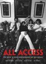 All Access : The Rock Photography of Ken Regan - Jim Jerome