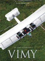 Vimy : The Vimy Expeditions - Professor Peter McMillan