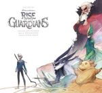 The Art of Rise of the Guardians - Ramin Zahed